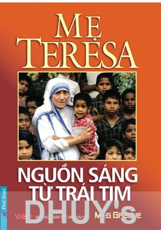 Mẹ Teresa- Nguồn sáng từ trái tim