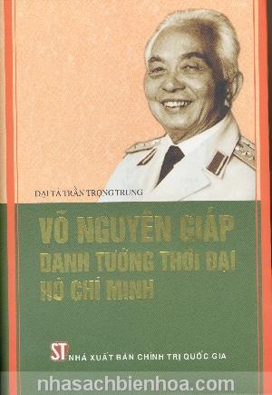 Võ Nguyên Giáp - Danh tường thời đại Hồ Chí Minh