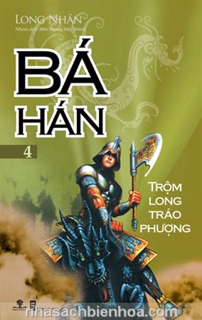 Bá Hán 4 - Trộm long tráo phượng
