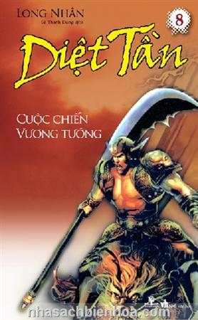 Diệt Tần 8- Cuộc chiến vương tướng