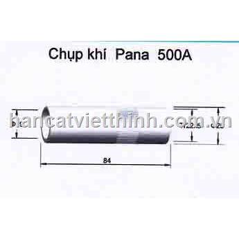CHỤP KHÍ PANA500  CHUP KHI PANA500
